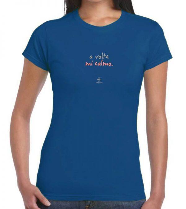 T-shirt donna - A volte mi calmo - azzurro