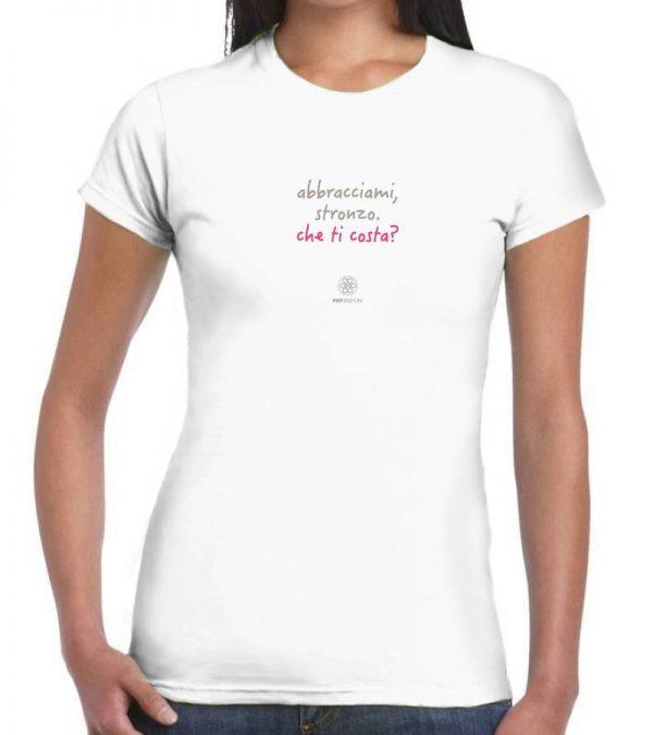 T-shirt donna - Abbracciami stronzo - bianco